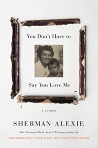 You Don't Have to Say You Love Me- A Memoir